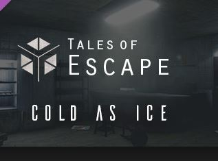 Tales of Escape – Cold As Ice